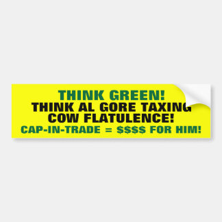 Think Green! Think GORE taxing Cow FLATULENCE! Bumper Sticker