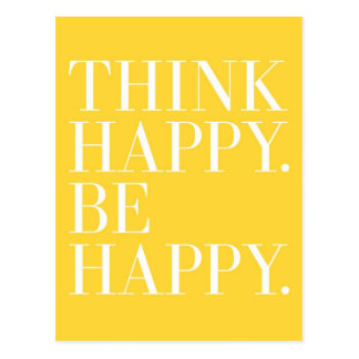 Think Happy Be Happy Post Card