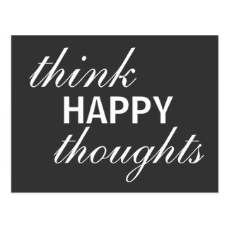 Think Happy Thoughts - inspirational  postcard