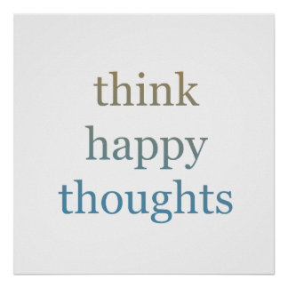 Think Happy Thoughts Poster