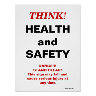THINK Health and Safety - Crazy Workplace Sign Poster