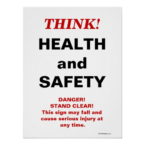 THINK Health and Safety - Crazy Workplace Sign Poster | Zazzle