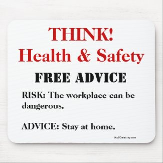 Think Health and Safety! - FREE ADVICE Funny Sign
