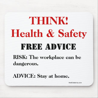 Think Health and Safety! - FREE ADVICE Funny Sign Mouse Mat