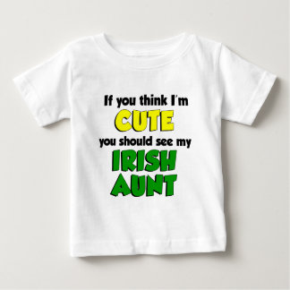 Think I'm Cute Irish Aunt Baby T-Shirt