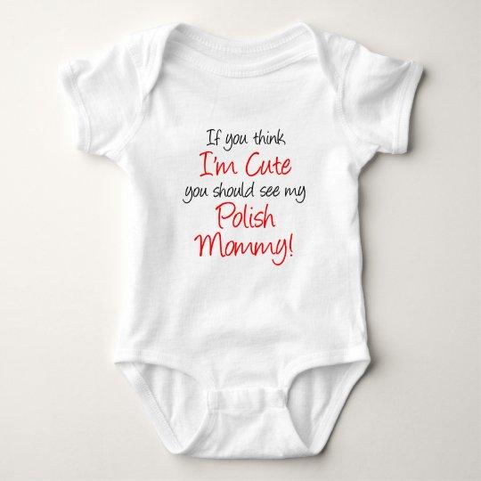 Think I'm Cute Polish Mummy Baby Bodysuit