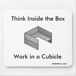 Think Inside the Box; Work in a Cubicle Mouse Mat