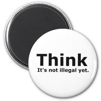 Think it s not illegal yet political gear refrigerator magnet