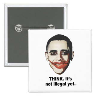 Think. It's not illegal yet 15 Cm Square Badge