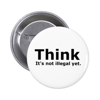 Think it's not illegal yet political gear 6 cm round badge