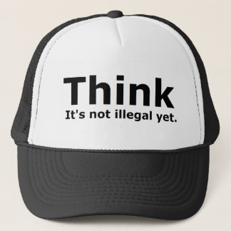 Think it's not illegal yet political gear trucker hat