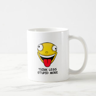 Think less, stupid more coffee mug