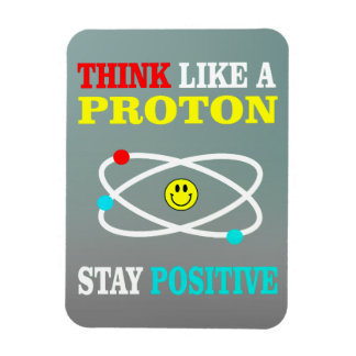 Think Like a Proton Rectangular Photo Magnet