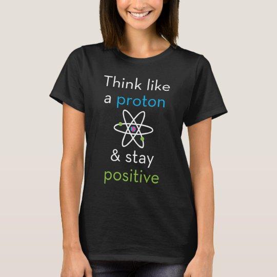 Think Like a Proton T-Shirt