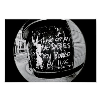 Think Of All The Babies You Buried Alive Poster