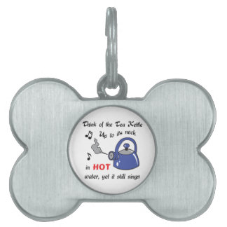 THINK OF THE TEA KETTLE PET TAGS