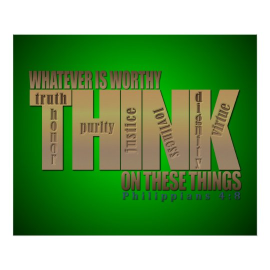 Think on These Things - Philippians 4:8 Poster