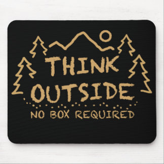 Think Outside, No Box Required Mouse Mat