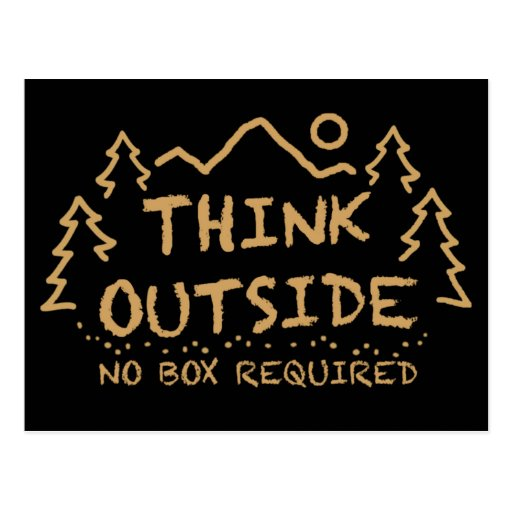 Think Outside, No Box Required Postcard