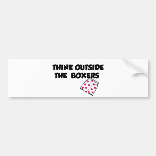 think outside of the boxers bumper sticker