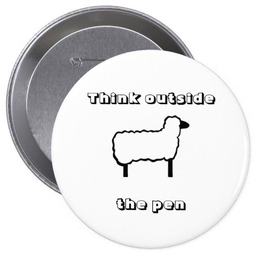 """""""Think outside the pen"""" button"""
