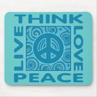 Think Peace Love Peace Live Peace Mouse Pad