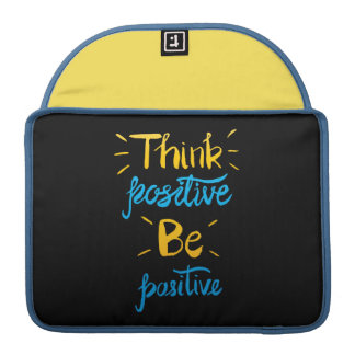Think Positive Be Positive Macbook Pro Sleeve