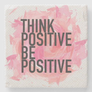 Think Positive Be Positive Stone Coaster