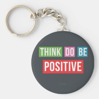 Think Positive Do Positive Be Positive Keychain