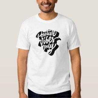 Think positive, live positive, pass positive vibes tee shirt