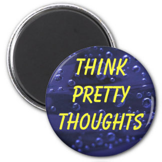Think Pretty Thoughts magnet