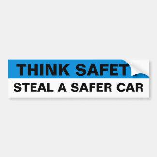 THINK SAFETY, STEAL A SAFER CAR BUMPER STICKER
