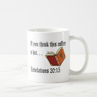 Think this Coffee is Hot-Revelations Coffee Mugs