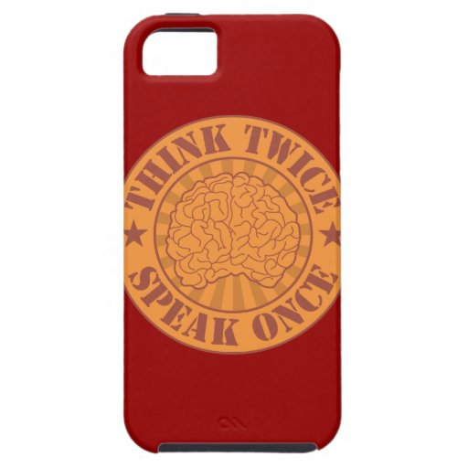 Think twice, speak once iPhone 5 case