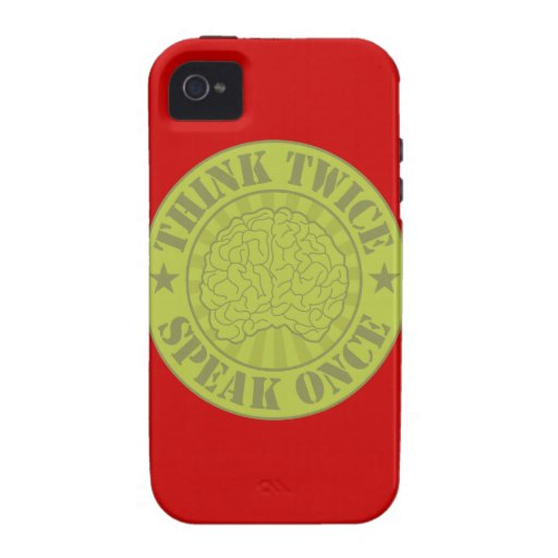 Think twice, speak once vibe iPhone 4 cover