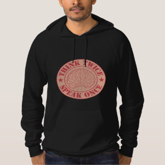 Think twice, speak once pullover