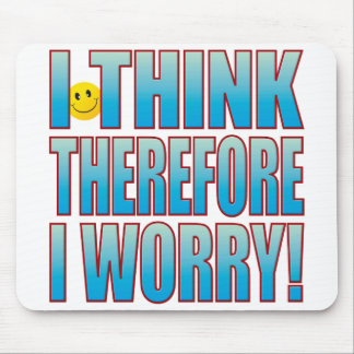 Think Worry Life B Mouse Mat