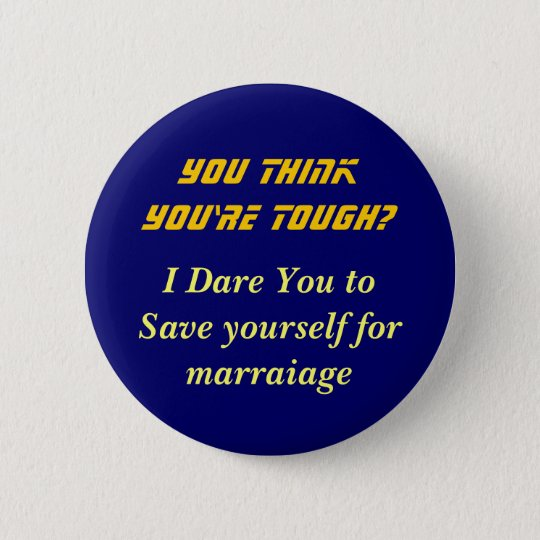 think you're tough? 6 cm round badge