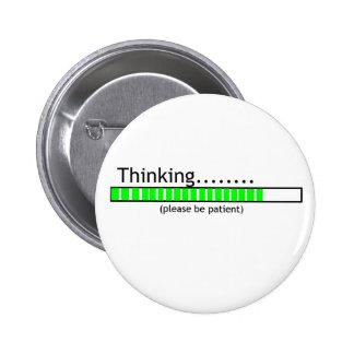 Thinking.... 6 Cm Round Badge