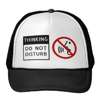 THINKING/DO NOT DISTURB Trucker Hat