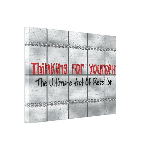 Thinking For Yourself Canvas Print