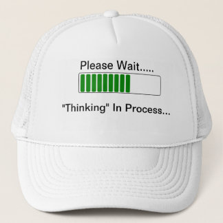 Thinking in Process- funny quote hat