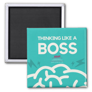 Thinking Like A Boss Square Magnet