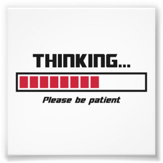 Thinking Loading Bar Please Be Patient Photo Art