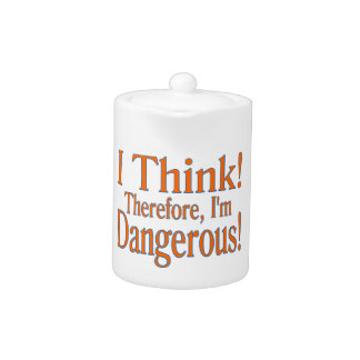 Thinking Makes Me Dangerous