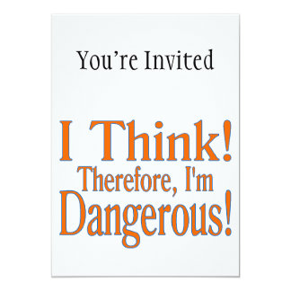 Thinking Makes Me Dangerous 13 Cm X 18 Cm Invitation Card