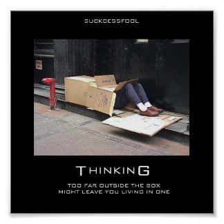 THINKING TOO FAR OUTSIDE THE BOX POSTER