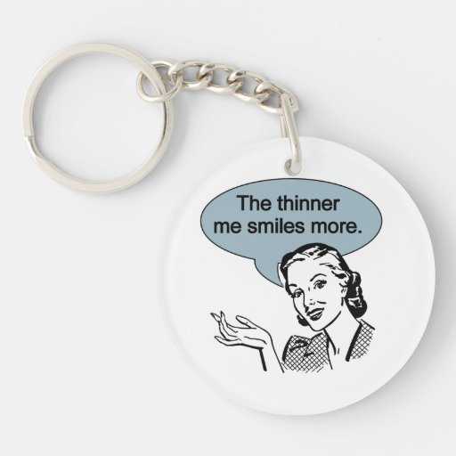 Thinner Me Smiles More Acrylic Keychains
