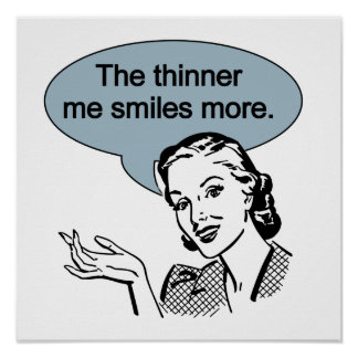 Thinner Me Smiles More Print