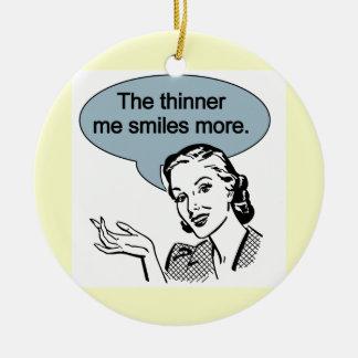 Thinner Me Smiles More Round Ceramic Decoration